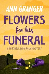 Flowers for his Funeral (Mitchell & Markby 7) by Ann Granger