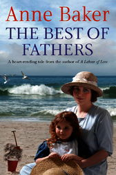The Best of Fathers by Anne Baker