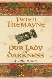 Our Lady of Darkness (Sister Fidelma Mysteries Book 10) by Peter Tremayne