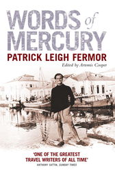 Words of Mercury by Patrick Leigh Fermor