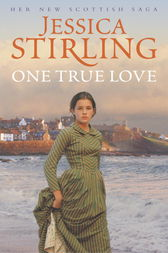 One True Love by Jessica Stirling