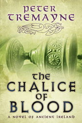 The Chalice of Blood (Sister Fidelma Mysteries Book 21) by Peter Tremayne