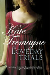 The Loveday Trials (Loveday series, Book 3) by Kate Tremayne