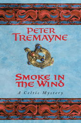 Smoke in the Wind (Sister Fidelma Mysteries Book 11) by Peter Tremayne