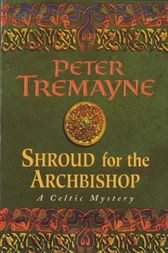 Shroud for the Archbishop (Sister Fidelma Mysteries Book 2) by Peter Tremayne