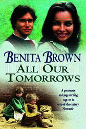 All Our Tomorrows by Benita Brown
