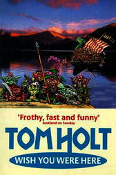 Wish You Were Here by Tom Holt