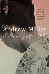 One Morning Like a Bird by Andrew Miller