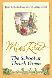 The School At Thrush Green by Miss Read