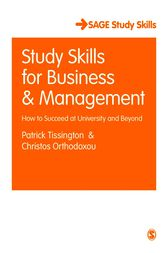 Study Skills for Business and Management: How to Succeed at University and Beyond