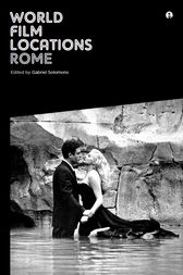 World Film Locations: Rome by Gabriel Solomons