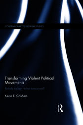 Transforming Violent Political Movements by Kevin E. Grisham