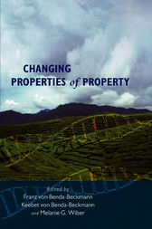 Changing Properties of Property by Franz von Benda-Beckmann
