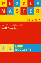 Puzzlemaster Deck: 75 Mind Bogglers by Will Shortz