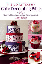 The Contemporary Cake Decorating Bible (ebook) by Lindy Smith 9781446361191