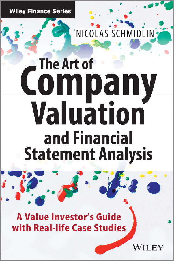 Download Ebook The Art of Company Valuation and Financial Statement Analysis by Nicolas Schmidlin Pdf