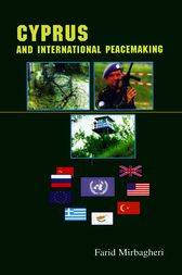 Cyprus and International Peacemaking 1964-1986 by Farid Mirbagheri