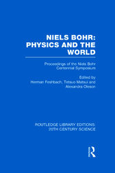 Niels Bohr: Physics and the World by Herman Feshbach