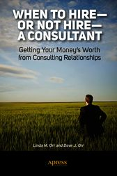 When to Hire or Not Hire a Consultant by Linda M. Orr