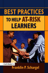Best Practices to Help At-Risk Learners by Franklin Schargel