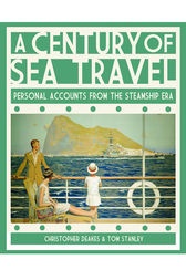 A Century of Sea Travel by Christopher Deakes