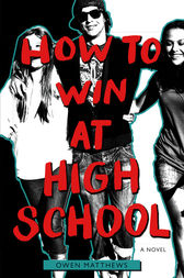 How to Win at High School by Owen Matthews