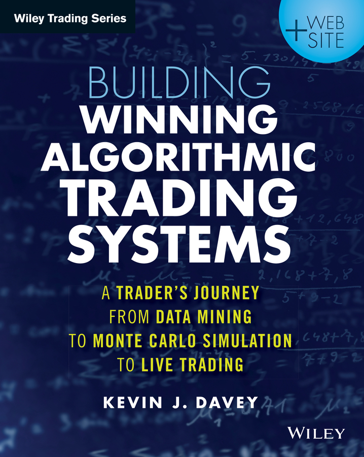 Download Ebook Building Winning Algorithmic Trading Systems by Kevin J. Davey Pdf