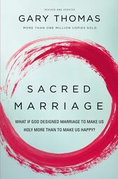 Sacred Marriage by Gary L. Thomas