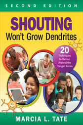 Shouting Won't Grow Dendrites by Marcia L. Tate
