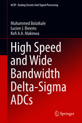 High Speed and Wide Bandwidth Delta-Sigma ADCs by Muhammed Bolatkale