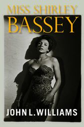 Miss Shirley Bassey by John L. Williams