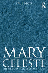 Mary Celeste: The Greatest Mystery of the Sea