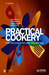 Practical Cookery for the Level 3 NVQ and VRQ Diploma, 6th edition