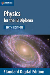Physics for the IB Diploma Digital Edition Coursebook by K. A. Tsokos
