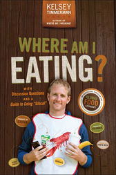 Where Am I Eating? by Kelsey Timmerman
