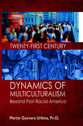 Twenty-First Century Dynamics of Multiculturalism by Martin Guevara Urbina