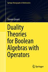 Duality Theories for Boolean Algebras with Operators by Steven Givant