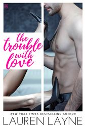 The Trouble with Love: A Sex, Love & Stiletto Novel