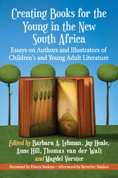 Creating Books for the Young in the New South Africa by Barbara A. Lehman