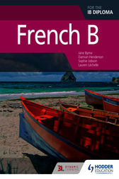 French B for the IB Diploma Student Book by Jane Byrne