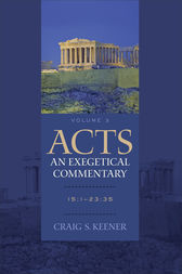 Acts: An Exegetical Commentary : Volume 3 by Craig S. Keener