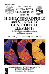 Highly Siderophile and Strongly Chalcophile Elements in High-Temperature Geochemistry and Cosmochemistry by Jason Harvey