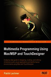 Multimedia Programming Using Max/MSP and TouchDesigner by Patrik Lechner