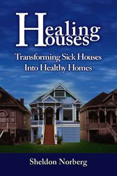 Healing Houses by Sheldon Norberg