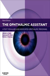 The Ophthalmic Assistant E-Book by Harold A. Stein
