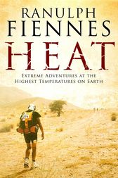 Heat by Ranulph Fiennes