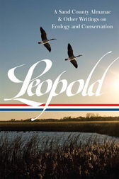 Aldo Leopold: A Sand County Almanac & Other Writings on Conservation and Ecology  (LOA #238)