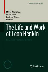 The Life and Work of Leon Henkin by María Manzano