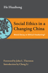 Social Ethics in a Changing China: Moral Decay or Ethical Awakening?