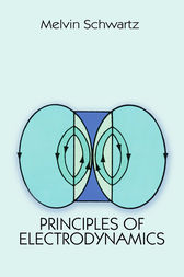 Principles of Electrodynamics by Melvin Schwartz